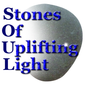 Stones Of Uplifting LIght